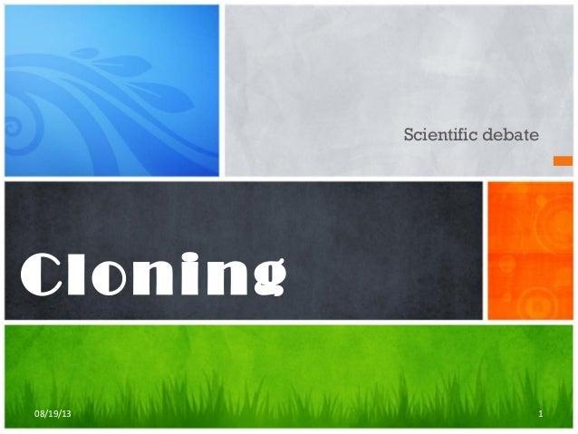 Scientific debate Cloning 108/19/13