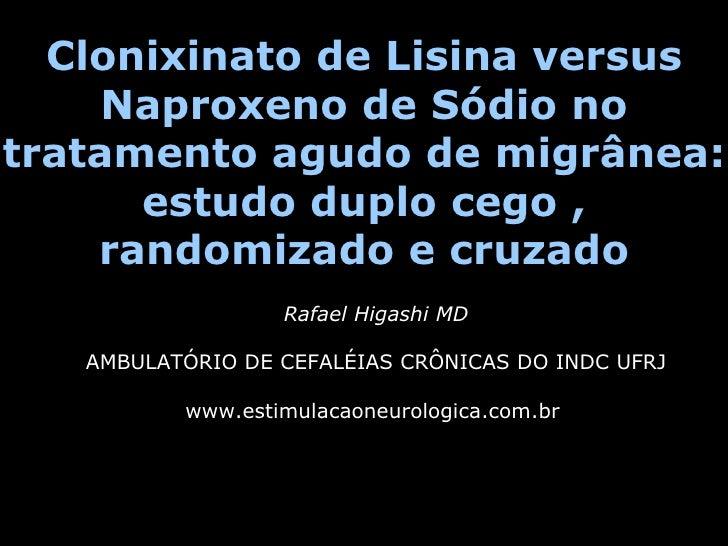 Clonixinato de Lisina versus Naproxeno de Sódio no tratamento agudo de migrânea: estudo duplo cego , randomizado e cruzado...