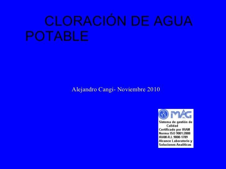 CLORACIÓN DE AGUA POTABLE  Alejandro Cangi- Noviembre 2010