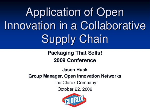 Application of OpenApplication of Open Innovation in a CollaborativeInnovation in a Collaborative Supply ChainSupply Chain...