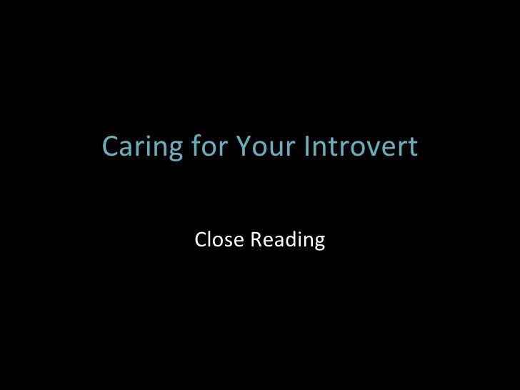 Caring for Your Introvert Close Reading