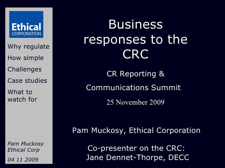 Business responses to the CRC CR Reporting & Communications Summit   25 November 2009 Why regulate How simple Challenges C...
