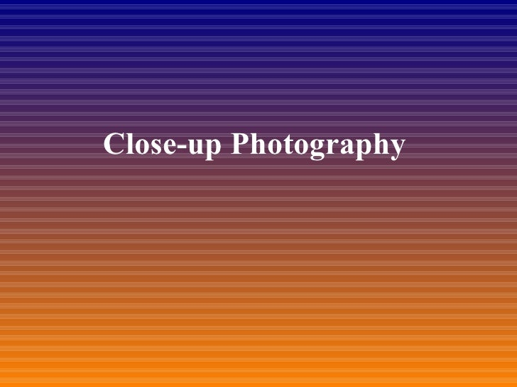 Close-up Photography