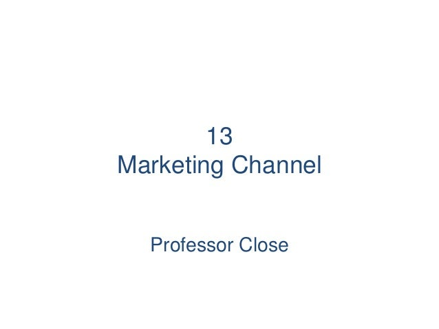 Close Chapter 13 Marketing Channel