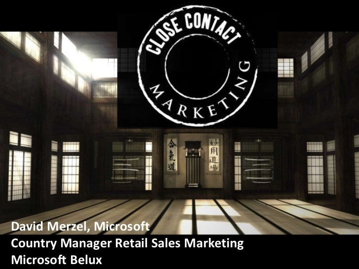 David Merzel, Microsoft <br />Country Manager Retail Sales Marketing<br />Microsoft Belux<br />