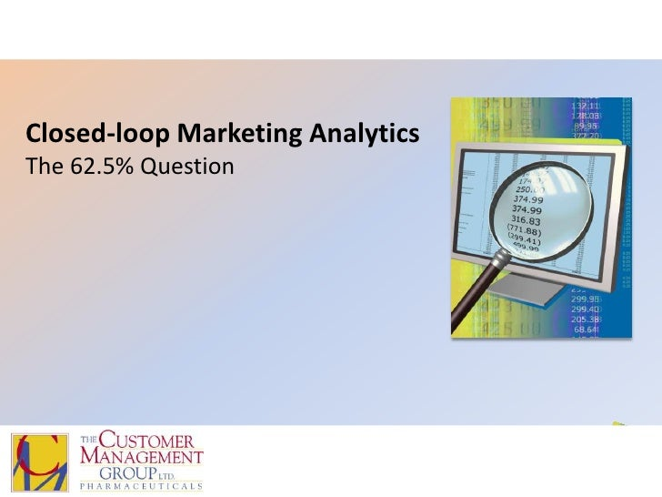 Closed-loop Marketing AnalyticsThe 62.5% Question<br />