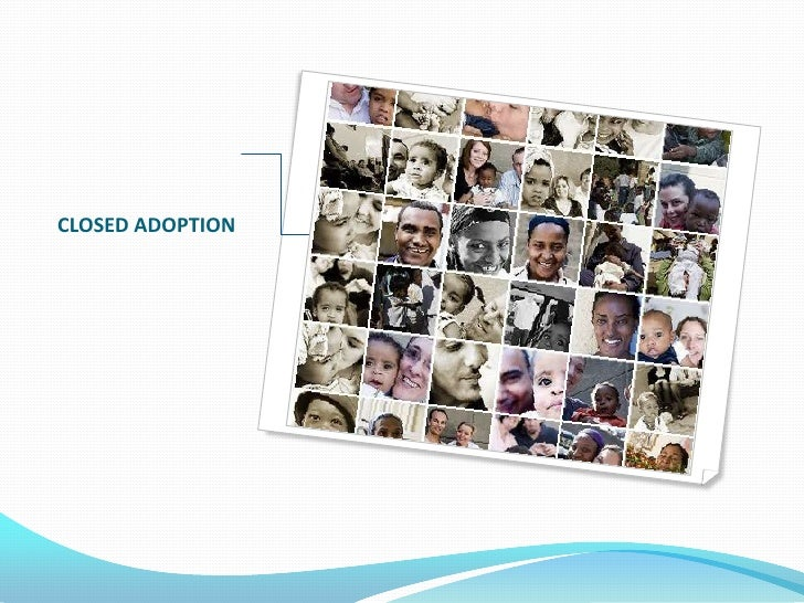CLOSED ADOPTION<br />