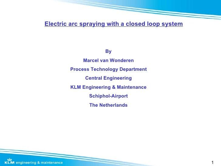 Closed Loop Electric Arc