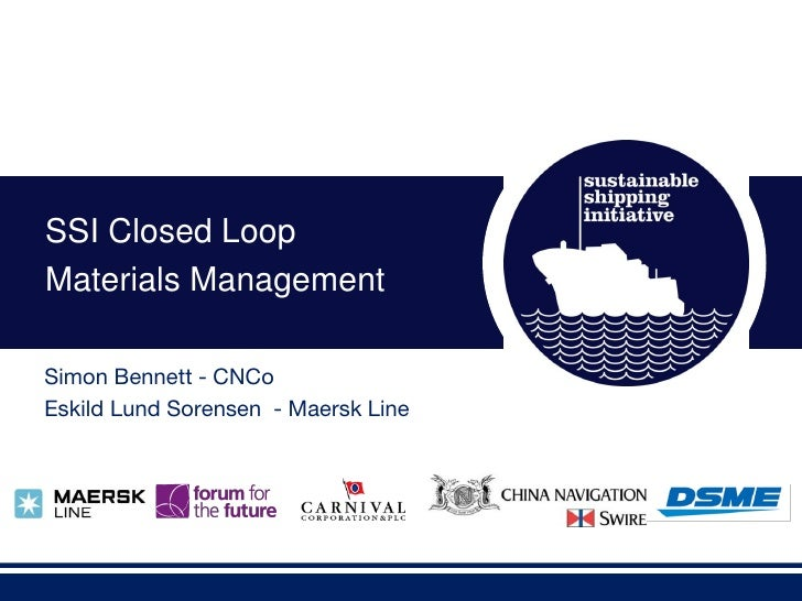 SSI Closed LoopMaterials Management          SSI Closed Loop Materials ManagementSimon Bennett - CNCoEskild Lund Sorensen ...