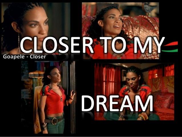 CLOSER TO MY RBG DREAM, f. Goapele-Closer