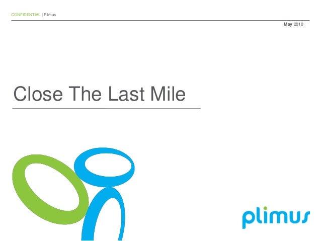 CONFIDENTIAL | Plimus May 2010 Close The Last Mile
