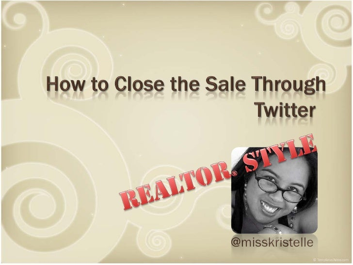 How Close The Sale Through Twitter - Realtor Style