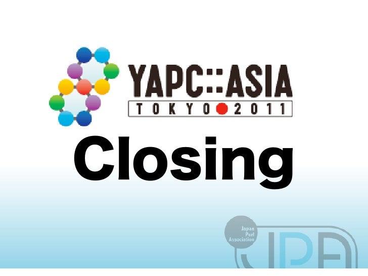 YAPC::Asia Tokyo 2011 Closing