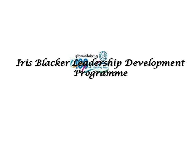 Iris Blacker Leadership Development             Programme