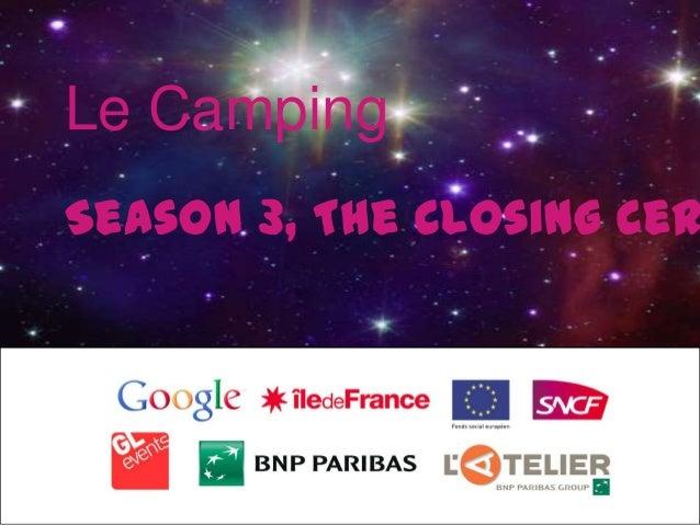 Le CampingSeason 3, The Closing Cer
