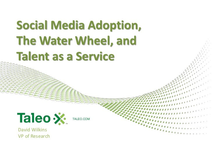 Strategies, Models, and Roles<br />Social Learning<br />Social Media Adoption, <br />The Water Wheel, and<br />Talent as a...