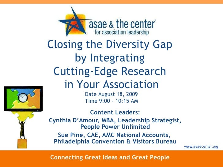 Closing The Diversity Gap By Integrating Cutting Edge Research In Your Association