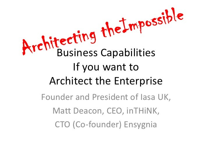 Business Capabilities                    If you want to               Architect the Enterprise             Founder and Pre...