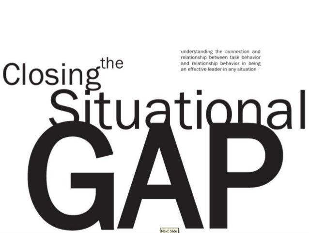 Closing the situational gap