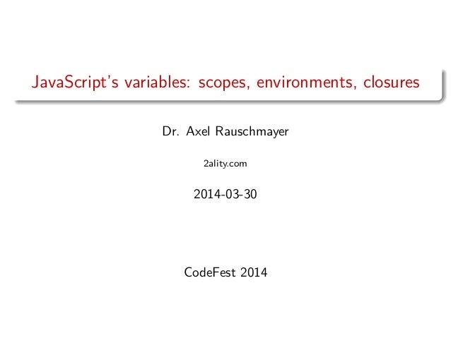 CodeFest 2014. Axel Rauschmayer — JavaScript's variables: scopes, environments, closures