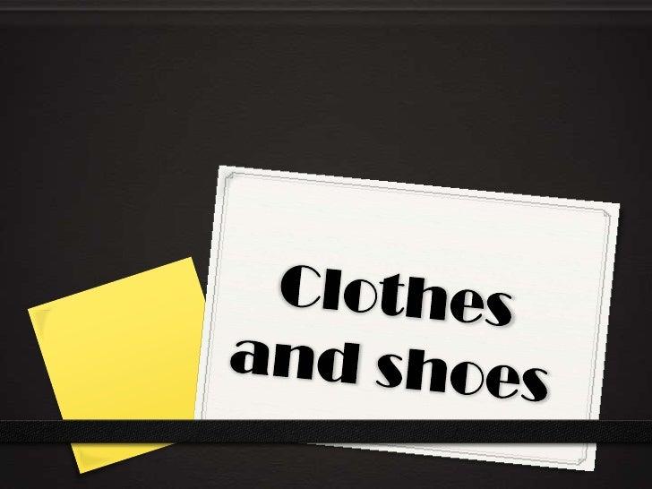 Basic garments• dress• jumper• pullover• trousers: shorts, jeans• suit• waistcoast• stockings / socks• t shirt• shirt (lon...