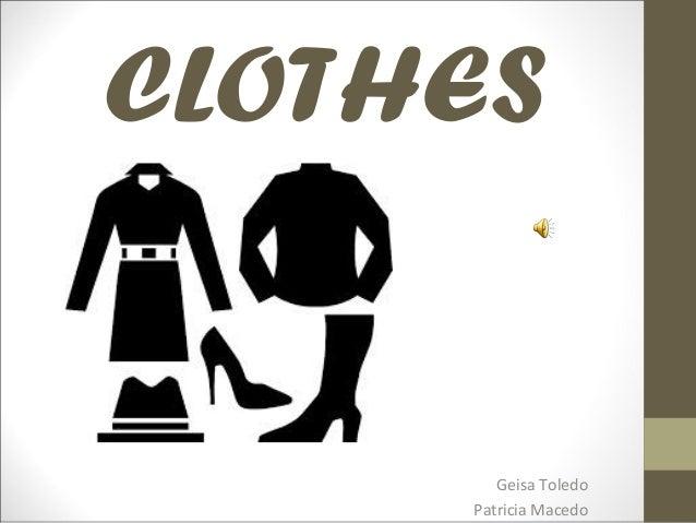 CLOTHES Geisa Toledo Patricia Macedo
