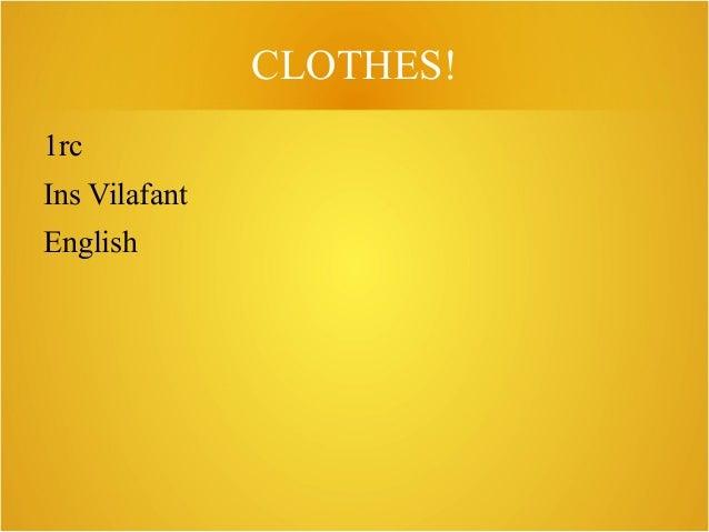 CLOTHES! 1rc Ins Vilafant English