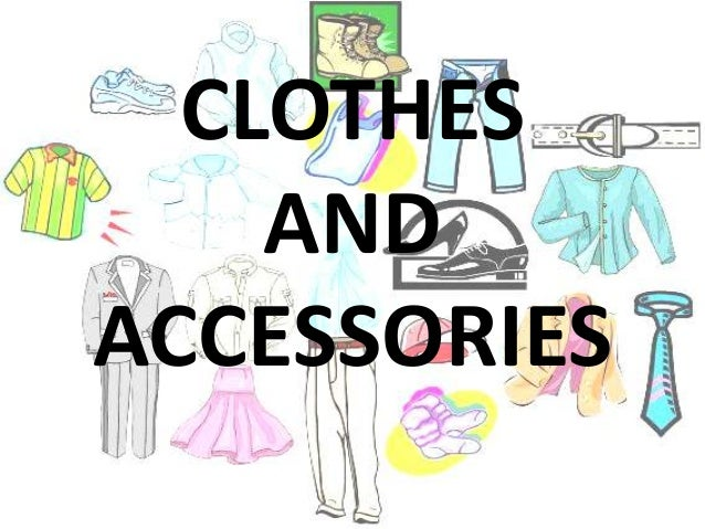 CLOTHES    ANDACCESSORIES