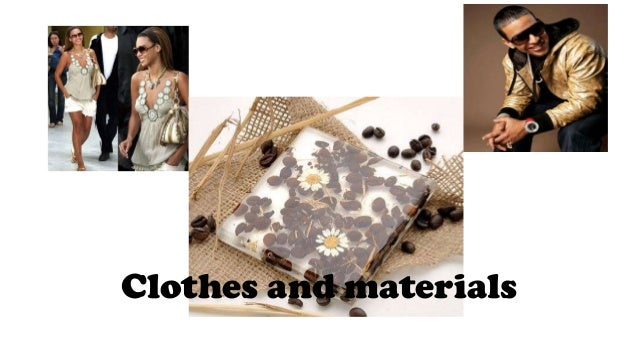 Clothes and materials
