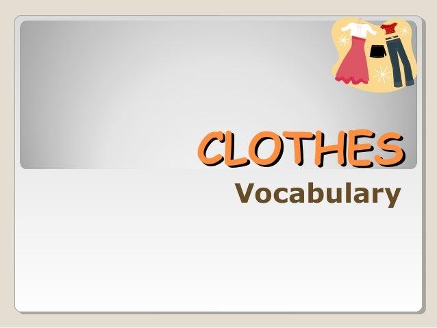 CLOTHESCLOTHES Vocabulary
