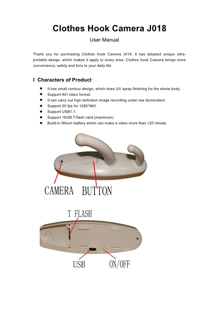 Clothes Hook Camera J018                               User ManualThank you for purchasing Clothes hook Camera J018. It ha...