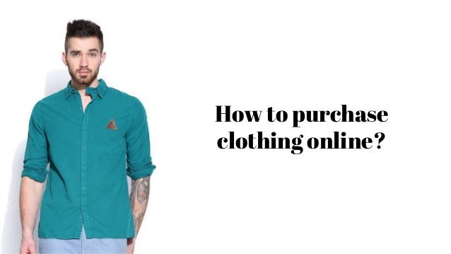 How to choose right Clothing?