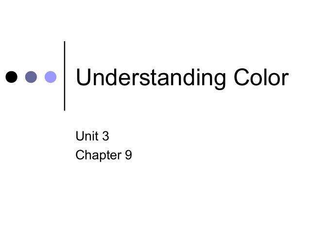 Understanding Color Unit 3 Chapter 9