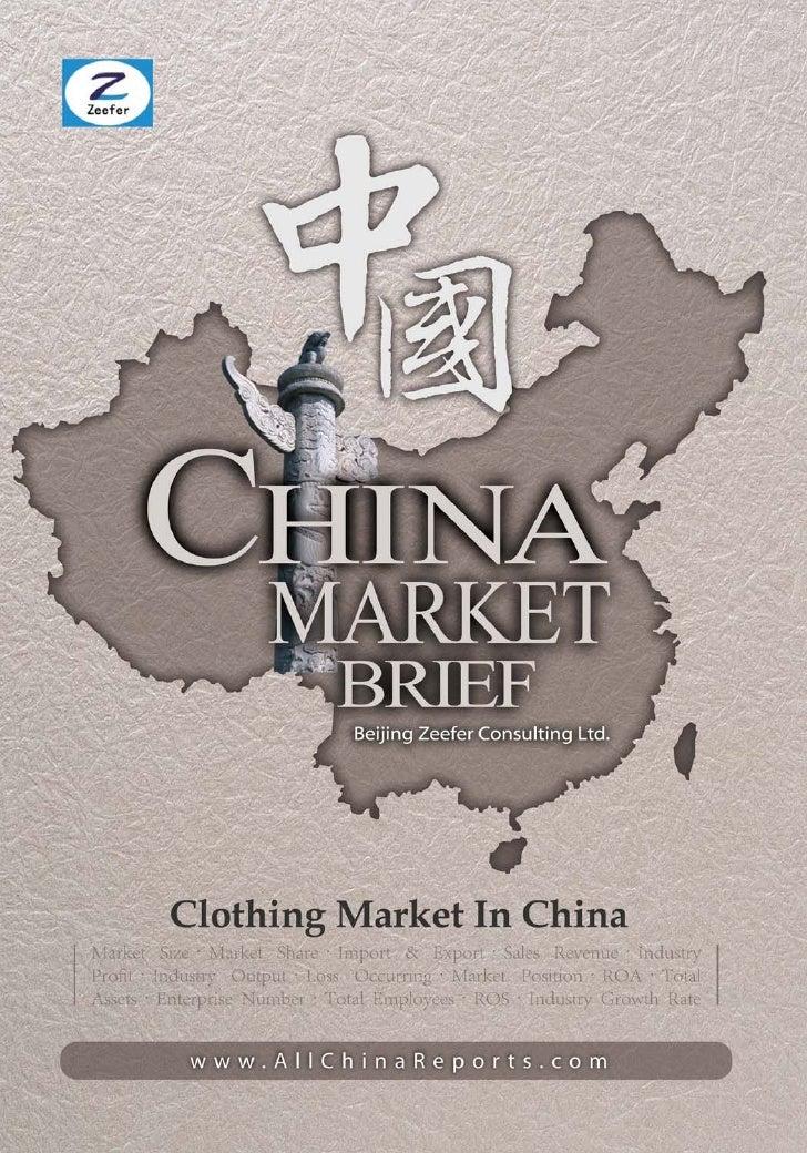 CLOTHING MARKET    IN CHINA         Market Brief   Beijing Zeefer Consulting Ltd.          November 2011