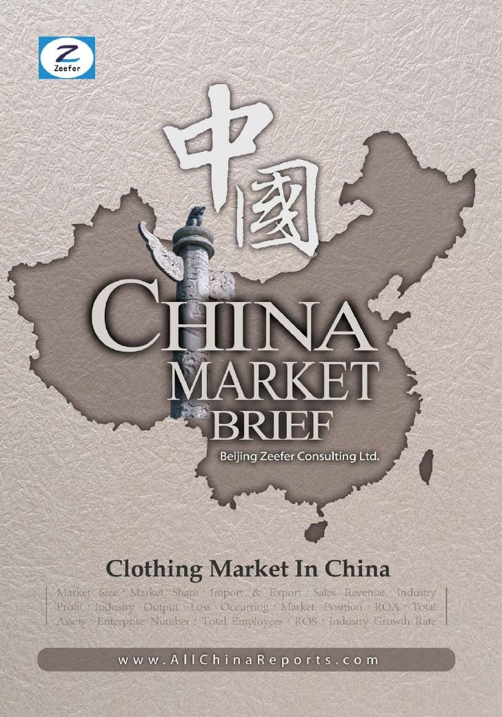 CLOTHING MARKET    IN CHINA         Market Brief   Beijing Zeefer Consulting Ltd.          November 2011