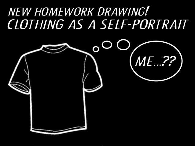 new homework drawing!  clothing as a self-portrait me...??