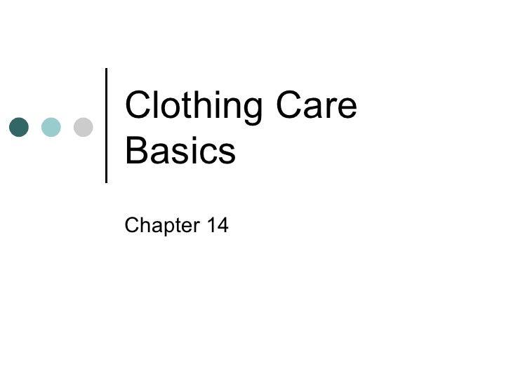 Clothing CareBasicsChapter 14