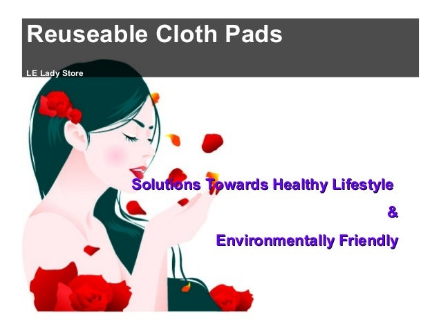 Reuseable Cloth Pads LE Lady Store Solutions Towards Healthy LifestyleSolutions Towards Healthy Lifestyle && Environmental...