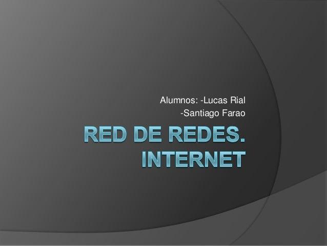 Alumnos: -Lucas Rial-Santiago Farao