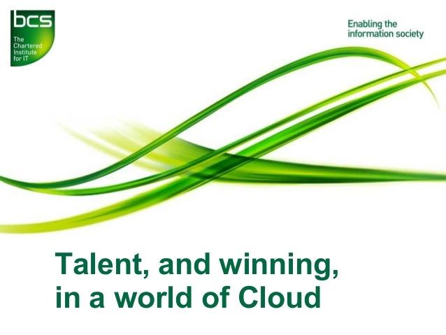 Talent, and winning, in a world of Cloud, The Chartered Institute for IT