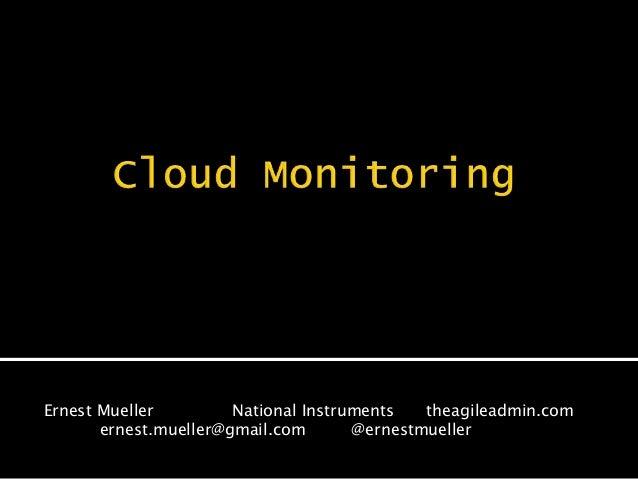 Ernest Mueller National Instruments theagileadmin.com ernest.mueller@gmail.com @ernestmueller