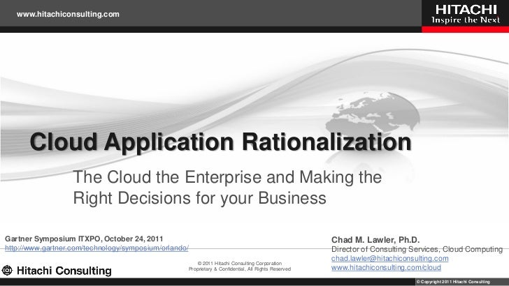 Cloud Application Rationalization- The Cloud, the Enterprise, and Making the Right Decisions for your Business – Gartner Symposium ITXPO 2011