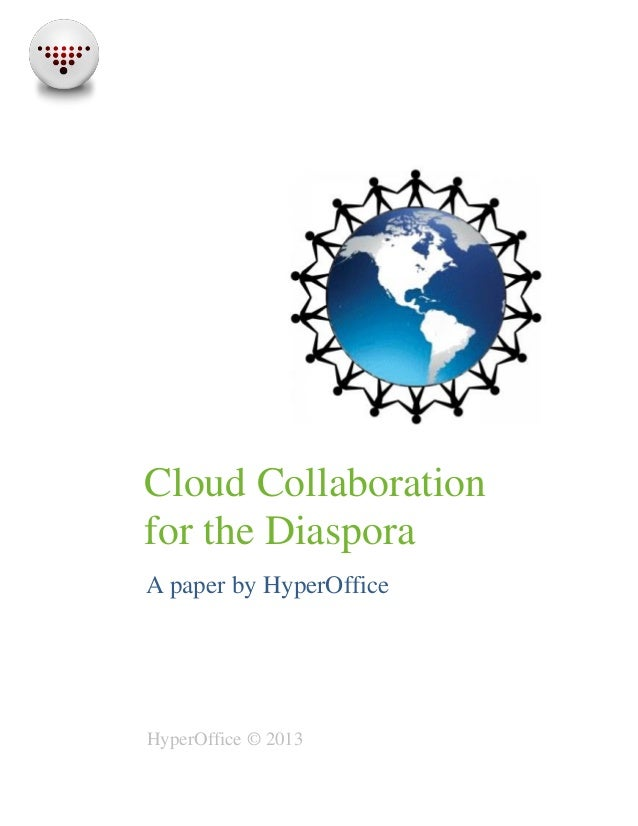 Cloud Collaborationfor the DiasporaA paper by HyperOfficeHyperOffice © 2013