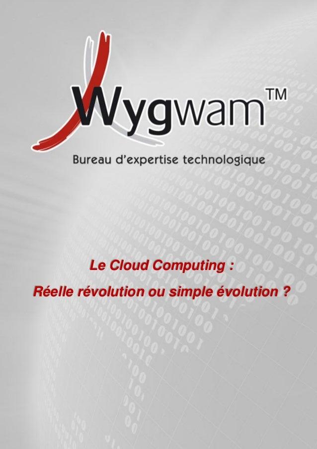 LE CLOUD COMPUTING :            REELLE EVOLUTION         OU SIMPLE EVOLUTION ?        Le Cloud Computing :Réelle révolutio...