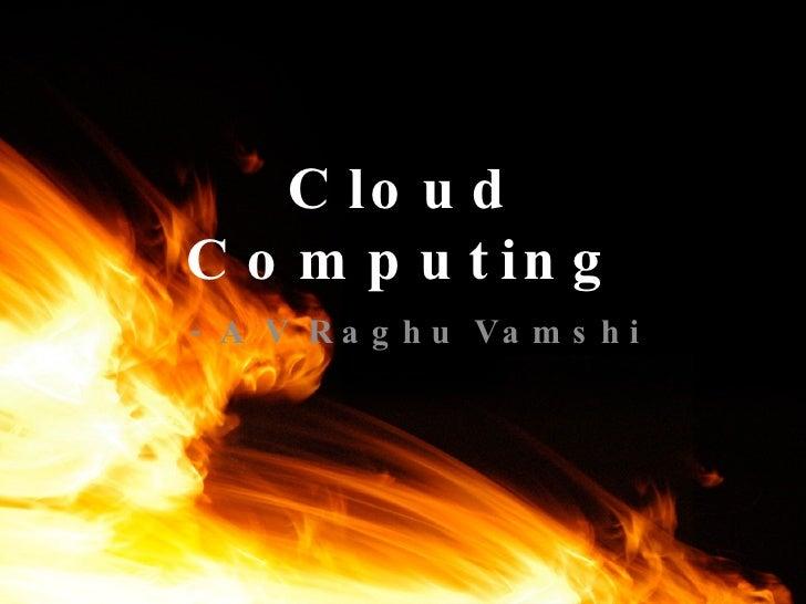 Cloud Computing - A V Raghu Vamshi
