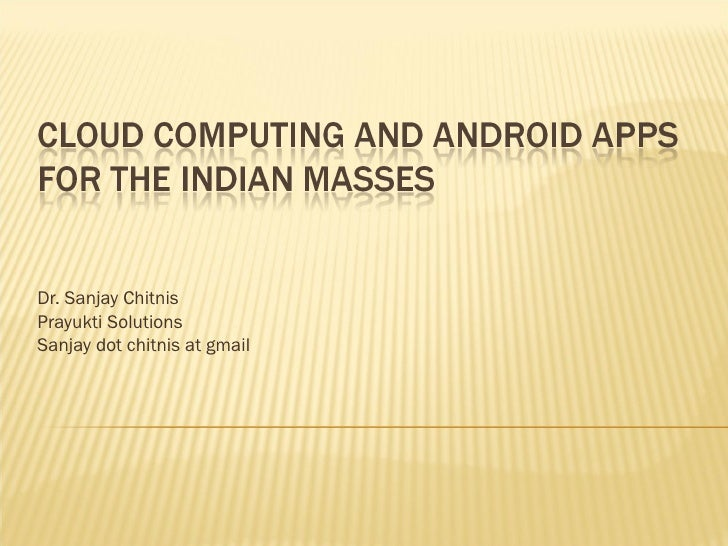 Cloud Computing And Android Apps For The Indian