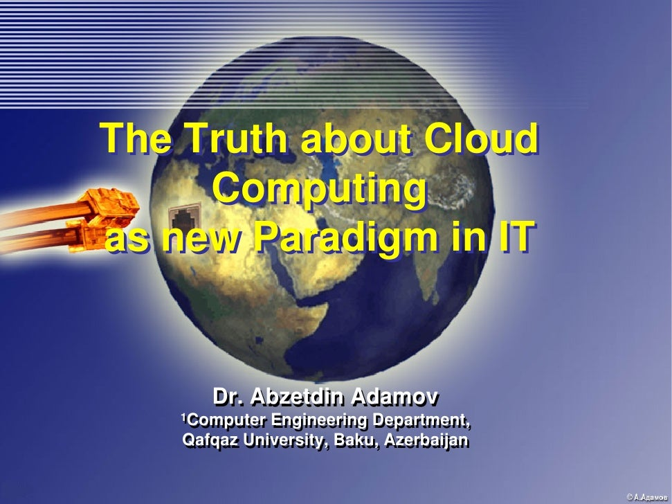 The Truth about Cloud Computing  as new Paradigm in IT
