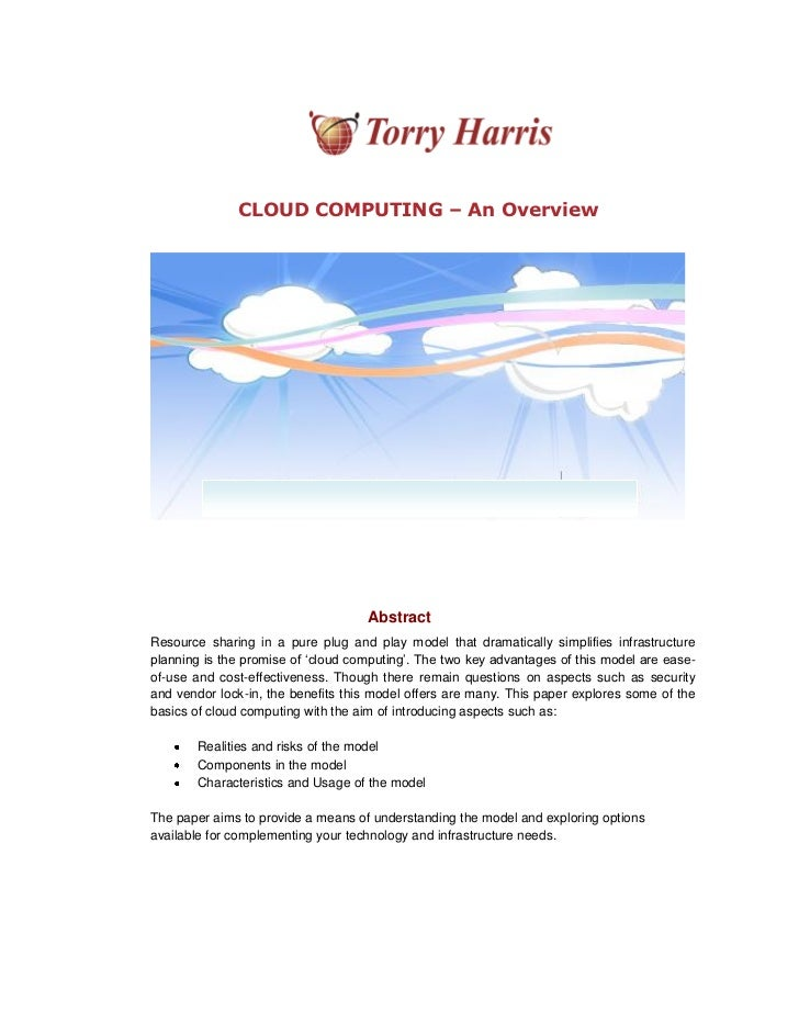CLOUD COMPUTING – An Overview                                    AbstractResource sharing in a pure plug and play model th...