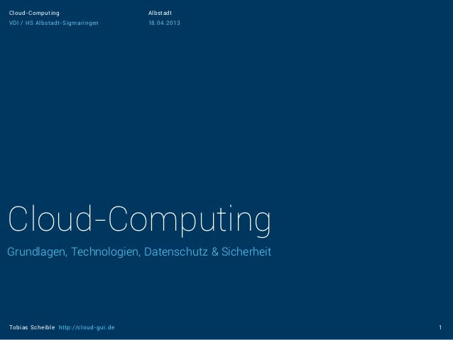Cloud-Computing                       AlbstadtVDI / HS Albstadt-Sigmaringen         18.04.2013Cloud-ComputingGrundlagen, T...