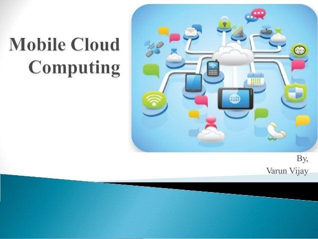 Mobile Cloud Computing